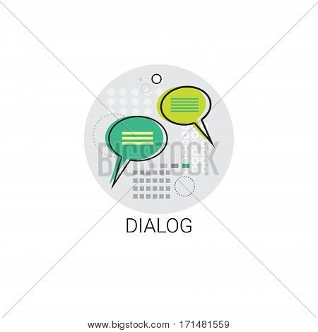 Dialog Communicate Chat Social Network Communication Message Icon Vector Illustration