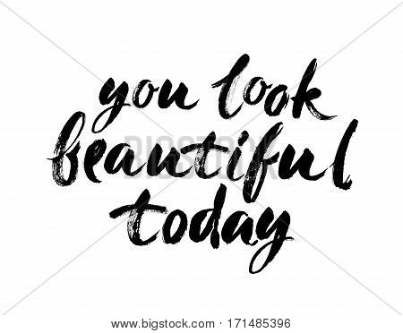 You look beautiful today Handwritten modern brush lettering. Vector illustration. Simple stylish text design template on white background. Hand drawn typography poster.