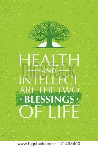 Health And Intellect Are The Two Blessings Of Life. Inspiring Creative Motivation Quote With Old Tree Icon. Vector Typography Banner Design Concept