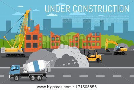 Under construction banner with construction machinery vector illustration. Road repair, maintenance and construction of pavement. Building construction with crane, excavator, loader and concrete mixer