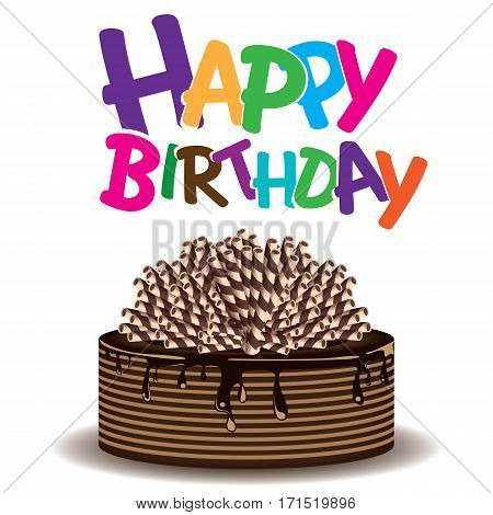 Chocolate wafer cake and Happy birthday on white background.