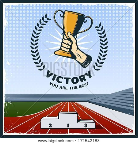 Colorful vintage sport trophy poster with laurel wreath pedestal and hand holding gold cup on stadium background vector illustration