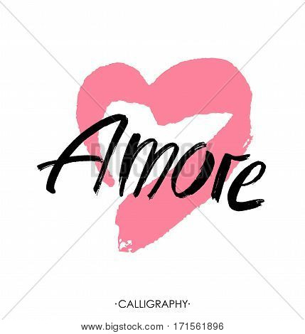 Valentines Day Calligraphy Greeting Card. Amore - hand drawn lettering word with pink heart. Brush Lettering Design. Vector illustration