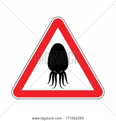Attention Cuttlefish. Octopus On Red Triangle. Road Sign Caution Devilfish