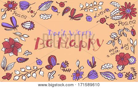 Vector floral background pattern with butterfly and dragonfly in doodle line art style. Hand drawn artistic ink illustration with insects and flowers. Lettering composition with inspirational quote Don't worry Be happy
