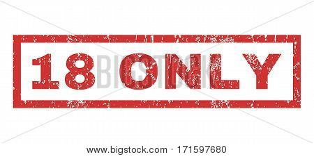 18 Only text rubber seal stamp watermark. Tag inside rectangular banner with grunge design and dust texture. Horizontal vector red ink sign on a white background.