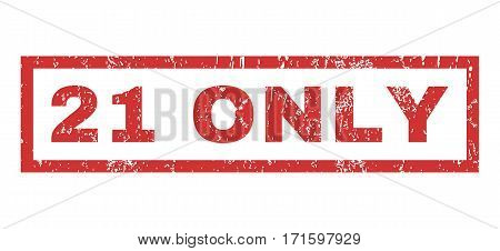 21 Only text rubber seal stamp watermark. Tag inside rectangular shape with grunge design and dirty texture. Horizontal vector red ink sticker on a white background.