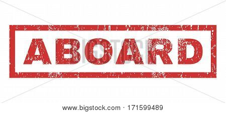 Aboard text rubber seal stamp watermark. Tag inside rectangular shape with grunge design and scratched texture. Horizontal vector red ink sticker on a white background.
