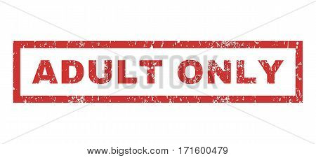 Adult Only text rubber seal stamp watermark. Caption inside rectangular banner with grunge design and unclean texture. Horizontal vector red ink sign on a white background.