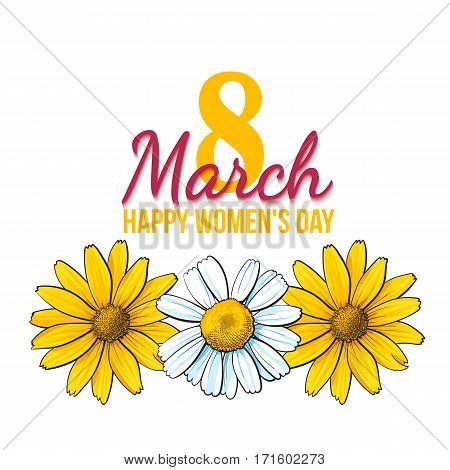 Happy womens day, 8 March greeting card, poster, banner design with three wild flowers, yellow and white, sketch style vector illustration. 8 March, womens day greeting card template with flowers