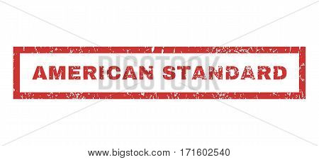 American Standard text rubber seal stamp watermark. Caption inside rectangular banner with grunge design and unclean texture. Horizontal vector red ink emblem on a white background.