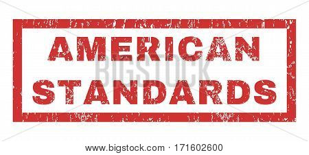 American Standards text rubber seal stamp watermark. Tag inside rectangular banner with grunge design and dust texture. Horizontal vector red ink sign on a white background.
