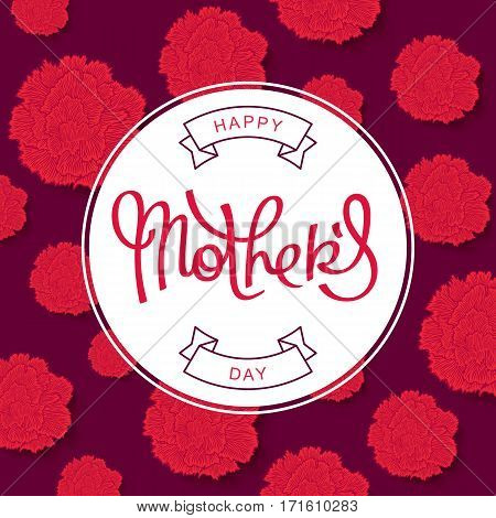 Happy Mothers Day. Beautiful red carnations backdrop and handwritten calligraphy. Vector greeting cards