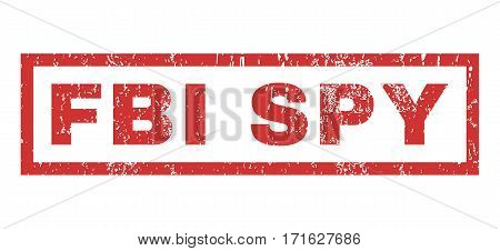 FBI Spy text rubber seal stamp watermark. Caption inside rectangular banner with grunge design and unclean texture. Horizontal vector red ink sign on a white background.