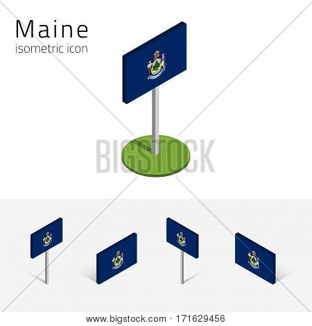 Flag of Maine (State of Maine, USA), vector set of isometric flat icons, 3D style, different views. Editable design element for banner, website, presentation, infographic, poster, map, collage