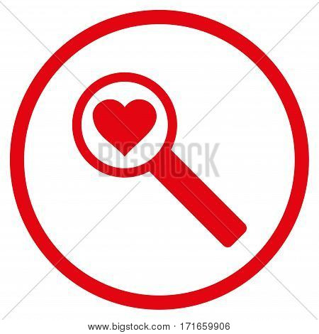Find Love rounded icon. Vector illustration style is flat iconic symbol inside circle red color white background.