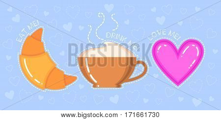 Funny vector illustration of croissant cappuccino cup pink heart and text
