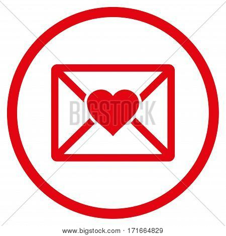 Love Letter rounded icon. Vector illustration style is flat iconic symbol inside circle, red color, white background.