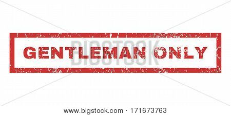 Gentleman Only text rubber seal stamp watermark. Caption inside rectangular banner with grunge design and unclean texture. Horizontal vector red ink sign on a white background.