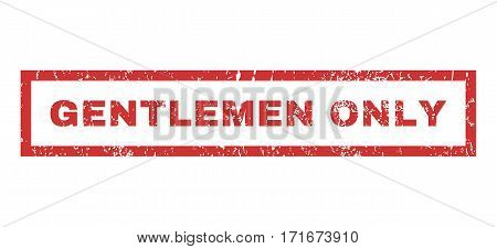 Gentlemen Only text rubber seal stamp watermark. Caption inside rectangular banner with grunge design and dust texture. Horizontal vector red ink sticker on a white background.