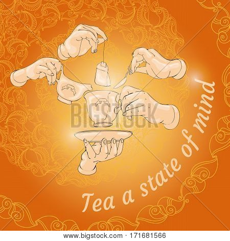 Vector illustration with doodle cup, hands, cookies and words Tea a state of mind. Freehand drawing. Menu design. Cute invitation or greeting card template.