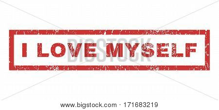 I Love Myself text rubber seal stamp watermark. Tag inside rectangular banner with grunge design and scratched texture. Horizontal vector red ink sticker on a white background.