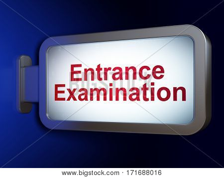 Learning concept: Entrance Examination on advertising billboard background, 3D rendering