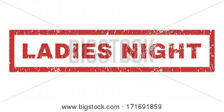 Ladies Night text rubber seal stamp watermark. Tag inside rectangular shape with grunge design and unclean texture. Horizontal vector red ink emblem on a white background.