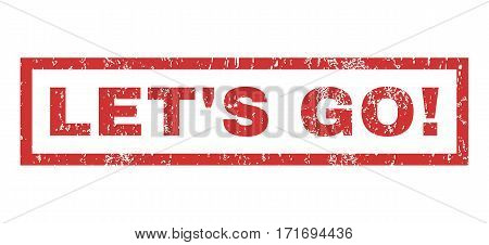 Let S Go exclamation text rubber seal stamp watermark. Tag inside rectangular shape with grunge design and dust texture. Horizontal vector red ink sign on a white background.