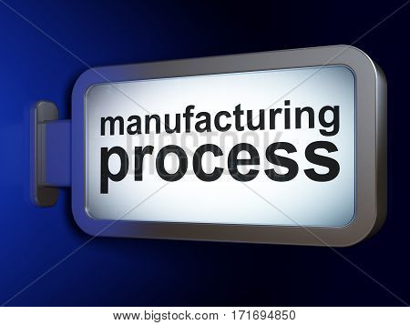 Industry concept: Manufacturing Process on advertising billboard background, 3D rendering