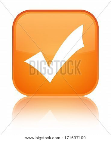 Validation Icon Shiny Orange Square Button