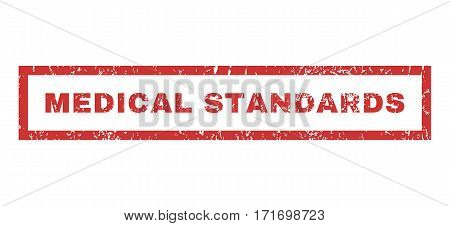 Medical Standards text rubber seal stamp watermark. Caption inside rectangular shape with grunge design and unclean texture. Horizontal vector red ink sticker on a white background.