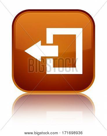 Logout Icon Shiny Brown Square Button