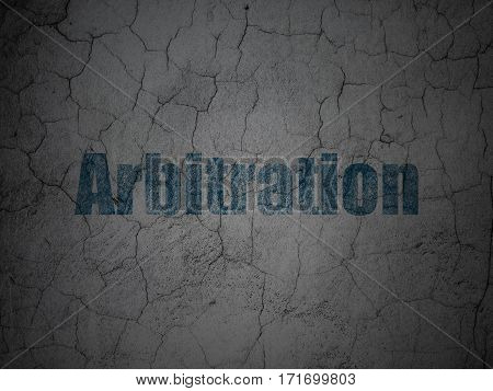 Law concept: Blue Arbitration on grunge textured concrete wall background