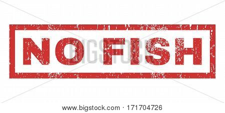 No Fish text rubber seal stamp watermark. Caption inside rectangular banner with grunge design and scratched texture. Horizontal vector red ink sticker on a white background.