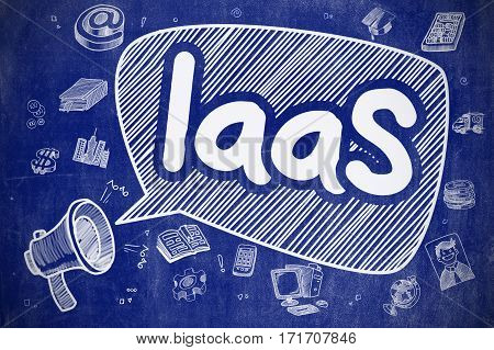 Yelling Loudspeaker with Inscription IaaS - Infrastructure As A Service on Speech Bubble. Hand Drawn Illustration. Business Concept.