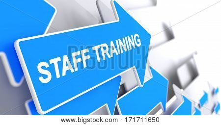 Staff Training - Blue Arrow with a Text Indicates the Direction of Movement. Staff Training, Label on the Blue Arrow. 3D Illustration.