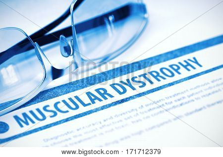 Diagnosis - Muscular Dystrophy. Medical Concept on Blue Background with Blurred Text and Spectacles. Selective Focus. 3D Rendering.