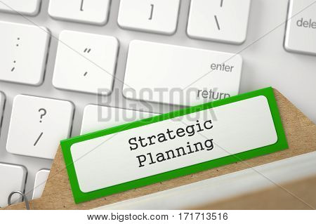 Strategic Planning written on Green Card File on Background of Modern Laptop Keyboard. Close Up View. Selective Focus. 3D Rendering.