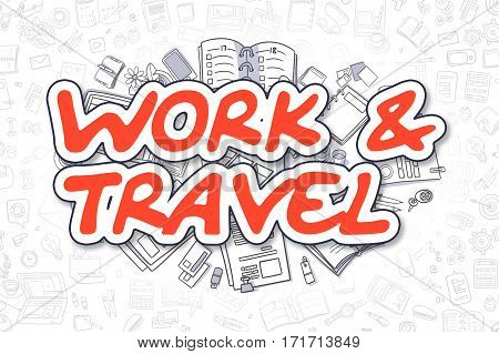 Doodle Illustration of Work And Travel, Surrounded by Stationery. Business Concept for Web Banners, Printed Materials.