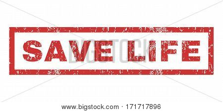 Save Life text rubber seal stamp watermark. Tag inside rectangular shape with grunge design and dust texture. Horizontal vector red ink sticker on a white background.