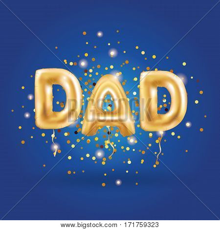 Dad letters gold balloons on blue background. Happy fathers day golden balloon. Holiday design for greeting card, flyer poster, sign, banner, web header, father day. Yellow 3D letter for celebrating