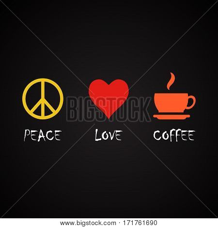 Peace love and coffee - coffee quotes template