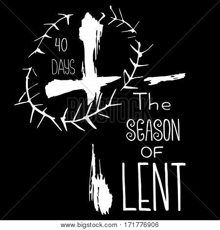 Handwritten word The season of Lent. 40 days. Start of fasting The symbol of the Christian religion. Vector design. Hand illustration.