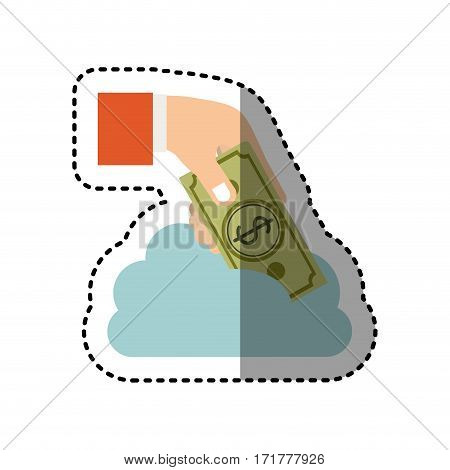sticker cloud in cumulus shape with hand holding a bill with dollar symbol vector illustration