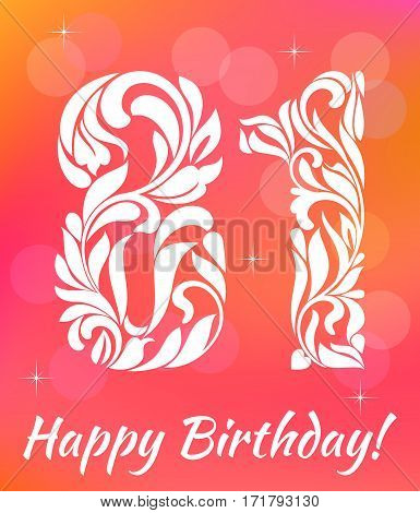 Bright Greeting card Template. Celebrating 81 years birthday. Decorative Font with swirls and floral elements.