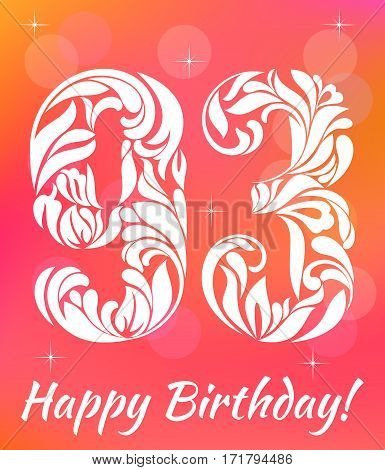 Bright Greeting card Template. Celebrating 93 years birthday. Decorative Font with swirls and floral elements.
