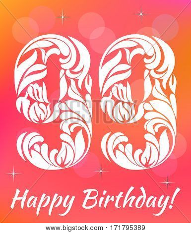 Bright Greeting card Template. Celebrating 99 years birthday. Decorative Font with swirls and floral elements.