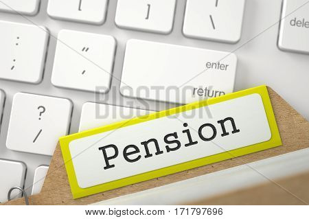 Pension written on Yellow File Card Concept on Background of Modern Laptop Keyboard. Closeup View. Blurred Illustration. 3D Rendering.