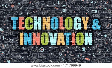 Technology and Innovation Concept. Technology and Innovation Drawn on Dark Wall. Technology and Innovation in Multicolor. Technology and Innovation Concept in Modern Doodle Style.